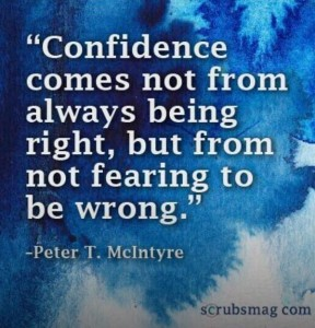 confidence-comes-not-from-always-being-right-but-from-not-fearing-to-be-wrong